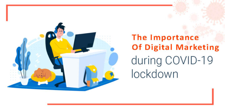 The Importance Of Digital Marketing During Lockdown (Covid19)
